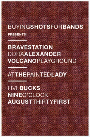 buying shots for bands presents: Bravestation, Dora Alexander and Volcano Playground