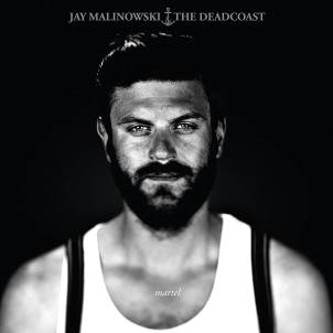 Jay Malinowski & The Deadcost - Martel